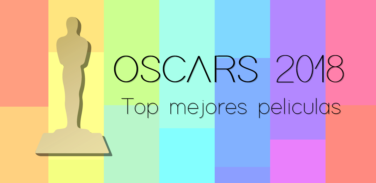 Mejores películas de los Oscars 2018