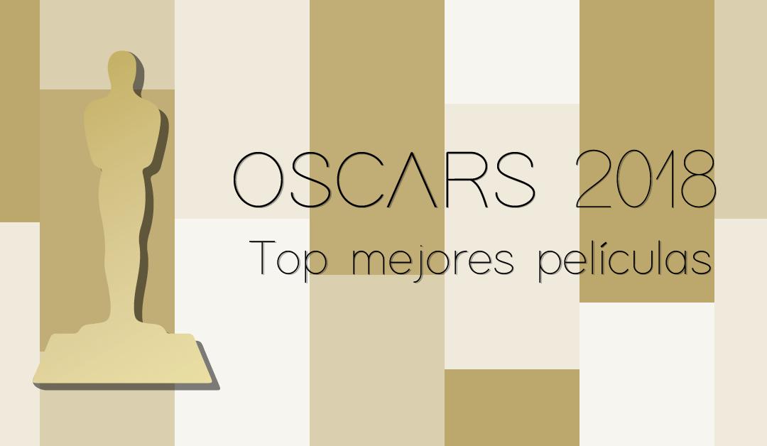 Mejores películas de los Premios Oscar 2018