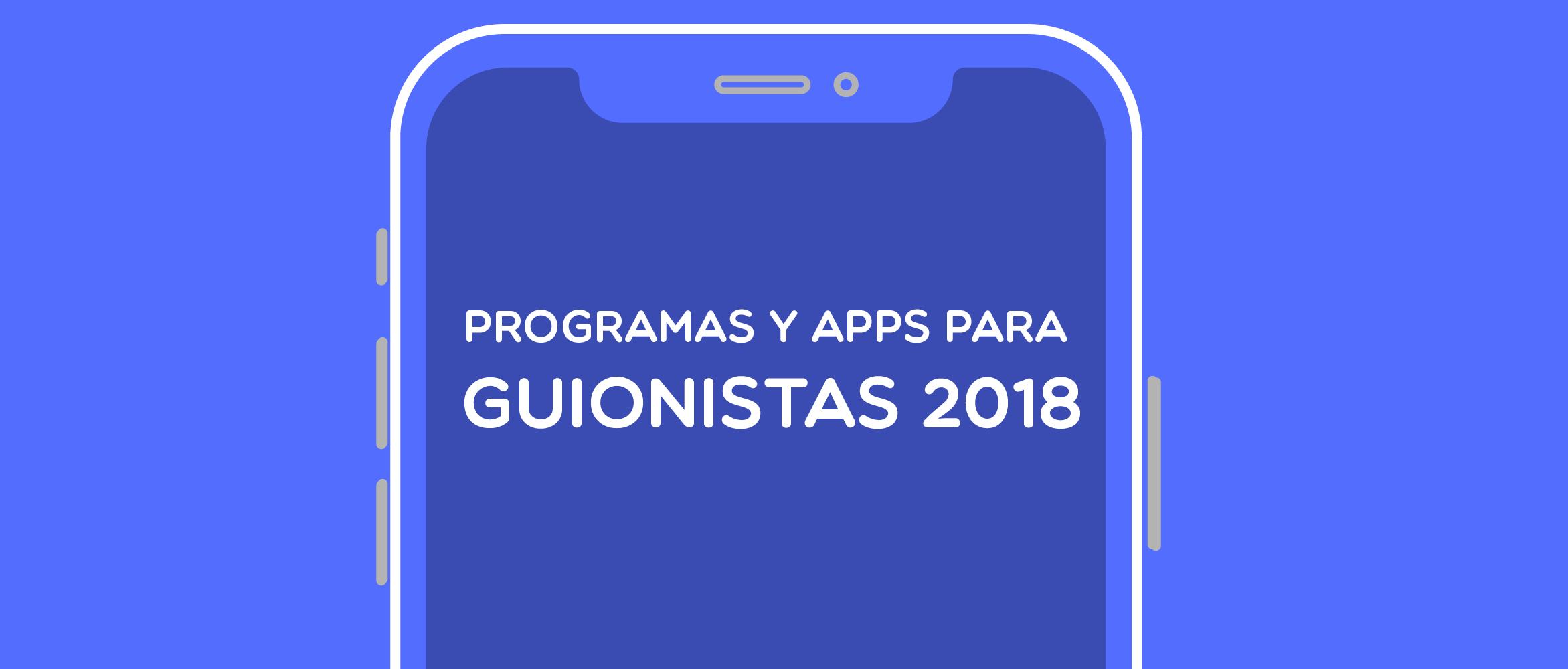 Programas y aplicaciones para guionistas 2018