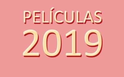 Estrenos de cine 2019 | Las mejores películas del año